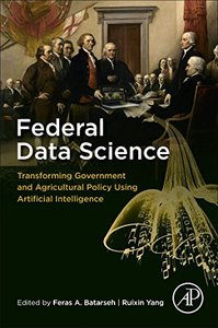 Federal Data Science: Transforming Government and Agricultural Policy Using Artificial Intelligence-cover