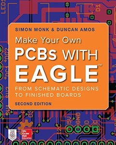 Make Your Own PCBs with EAGLE: From Schematic Designs to Finished Boards-cover