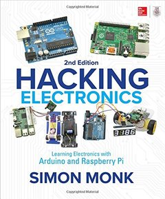 Hacking Electronics: Learning Electronics with Arduino and Raspberry Pi, Second Edition-cover
