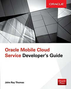 Oracle Mobile Cloud Service Developer's Guide-cover