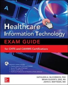 Healthcare Information Technology Exam Guide for CHTS and CAHIMS Certifications-cover