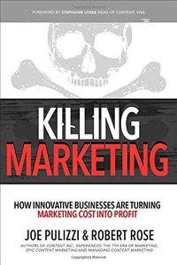 Killing Marketing: How Innovative Businesses Are Turning Marketing Cost Into Profit-cover