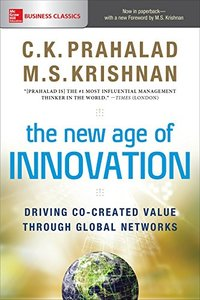 The New Age of Innovation: Driving Co-created Value Through Global Networks-cover