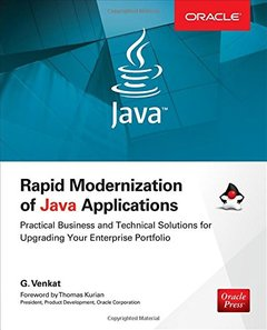 Rapid Modernization of Java Applications: Practical Business and Technical Solutions for Upgrading Your Enterprise Portfolio (Oracle Press)-cover