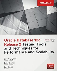 Oracle Database 12c Release 2 Testing Tools and Techniques for Performance and Scalability-cover