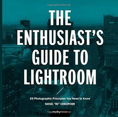 The Enthusiast's Guide to Lightroom: 55 Photographic Principles You Need to Know-cover