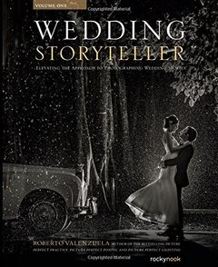Wedding Storyteller, Volume 1: Elevating the Approach to Photographing Wedding Stories-cover