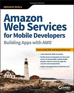 Amazon Web Services for Mobile Developers: Building Apps with AWS-cover