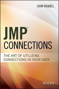 JMP Connections: The Art of Utilizing Connections In Your Data (Wiley and SAS Business Series)-cover