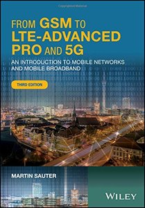 From GSM to LTE-Advanced Pro and 5G: An Introduction to Mobile Networks and Mobile Broadband-cover