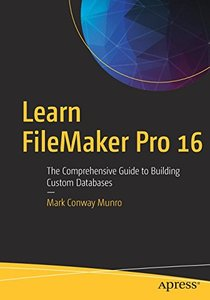 Learn FileMaker Pro 16: The Comprehensive Guide to Building Custom Databases-cover