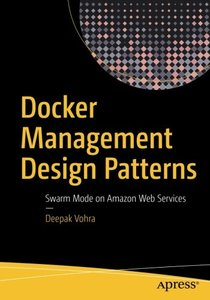 Docker Management Design Patterns: Swarm Mode on Amazon Web Services-cover