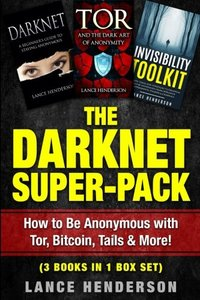 The Darknet Super-Pack: How to Be Anonymous Online with Tor, Bitcoin, Tails, Fre-cover