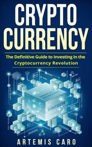 Cryptocurrency: Blockchain, Bitcoin & Ethereum: The Definitive Guide to Investing in the Cryptocurrency Revolution-cover
