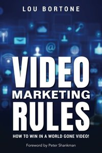 Video Marketing Rules: How to Win in a World Gone Video!-cover