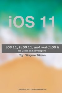 iOS 11, tvOS 11, and watchOS 4 for Users and Developers-cover