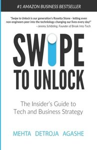 Swipe to Unlock: The Non-Coder's Guide to Technology and the Business Strategy Behind It-cover