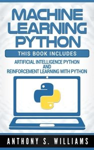 Machine Learning Python: 2 Manuscripts - Artificial Intelligence Python and Reinforcement Learning with Python-cover