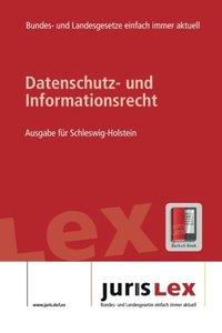 Datenschutz- und Informationsrecht Ausgabe f羹r Schleswig-Holstein, Rechtsstand 04.09.2017, Bundes- und Landesrecht einfach immer aktuell (juris Lex) (German Edition)-cover
