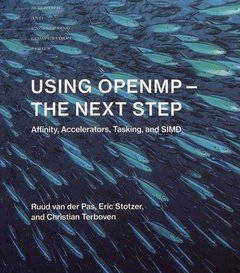 Using OpenMP -- The Next Step: Affinity, Accelerators, Tasking, and SIMD (Scientific and Engineering Computation)-cover