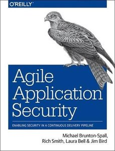 Agile Application Security: Enabling Security in a Continuous Delivery Pipeline-cover