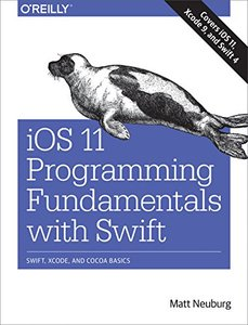 iOS 11 Programming Fundamentals with Swift: Swift, Xcode, and Cocoa Basics (Paperback)-cover