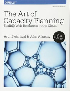 The Art of Capacity Planning: Scaling Web Resources in the Cloud-cover