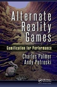 Alternate Reality Games: Gamification for Performance-cover