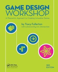 Game Design Workshop: A Playcentric Approach to Creating Innovative Games, Third Edition-cover