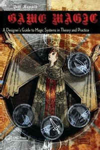 Game Magic: A Designer's Guide to Magic Systems in Theory and Practice-cover
