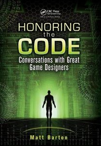 Honoring the Code: Conversations with Great Game Designers-cover
