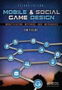 Mobile & Social Game Design: Monetization Methods and Mechanics, Second Edition-cover