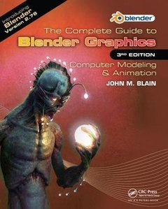 The Complete Guide to Blender Graphics: Computer Modeling & Animation, Third Edition-cover
