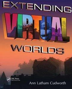 Extending Virtual Worlds: Advanced Design for Virtual Environments-cover