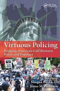 Virtuous Policing: Bridging America's Gulf Between Police and Populace-cover