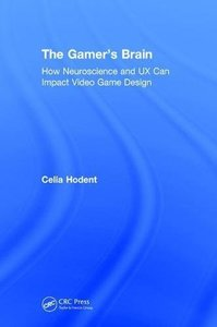 The Gamer's Brain: How Neuroscience and UX Can Impact Video Game Design-cover