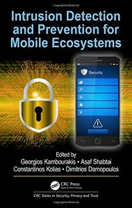 Intrusion Detection and Prevention for Mobile Ecosystems (Series in Security, Privacy and Trust)-cover