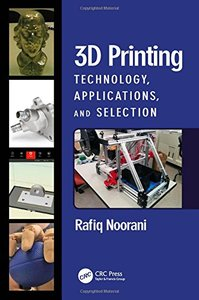 3D Printing: Technology, Applications, and Selection-cover
