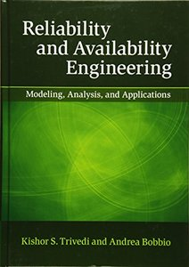 Reliability and Availability Engineering: Modeling, Analysis, and Applications-cover