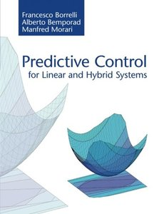 Predictive Control for Linear and Hybrid Systems-cover
