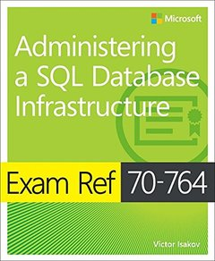 Exam Ref 70-764 Administering a SQL Database Infrastructure-cover