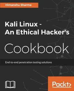 Kali Linux - An Ethical Hacker's Cookbook: End-to-end penetration testing solutions-cover