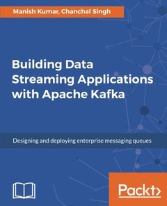 Building Data Streaming Applications with Apache Kafka-cover