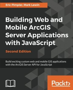Building Web and Mobile ArcGIS Server Applications with JavaScript - Second Edition-cover