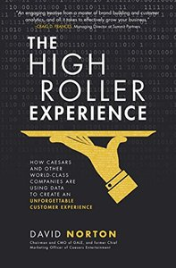 The High Roller Experience: How Caesars and Other World-Class Companies Are Using Data to Create an Unforgettable Customer Experience-cover