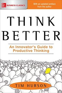 Think Better: An Innovator's Guide to Productive Thinking-cover