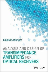 Analysis and Design of Transimpedance Amplifiers for Optical Receivers-cover