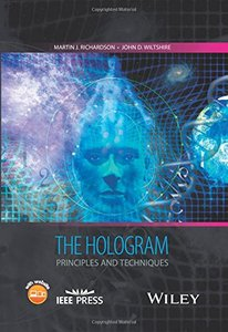 The Hologram: Principles and Techniques (Wiley - IEEE)-cover