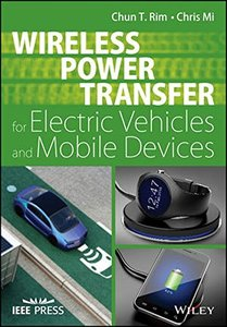 Wireless Power Transfer for Electric Vehicles and Mobile Devices (Wiley - IEEE)-cover
