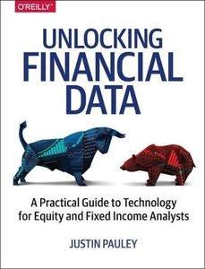 Unlocking Financial Data: A Practical Guide to Technology for Equity and Fixed Income Analysts (Paperback)-cover